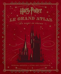 Harry Potter - Le Grand Atlas, la magie au cinéma