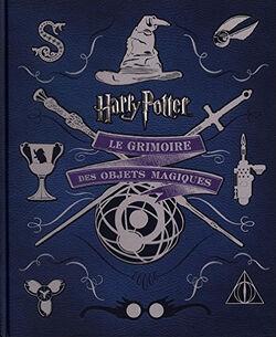 Harry Potter Le Grimoire des Objets Magiques