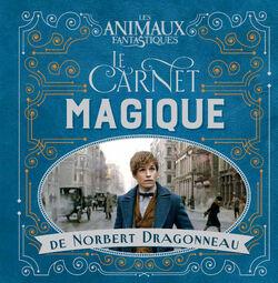 Les Animaux fantastiques le carnet magique de Norbert Dragonneau