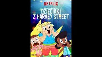 Dzieciaki z Harvey Street piosenka z czołówki po Polsku