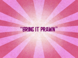 Bring It Prawn