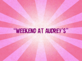 Weekend at Audrey's