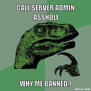 Philosoraptor-meme-generator-call-server-admin-asshole-why-me-banned-f2b978