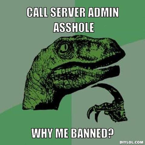 File:Philosoraptor-meme-generator-call-server-admin-asshole-why-me-banned-f2b978.jpg
