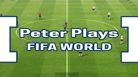 Peter Plays Fifa World