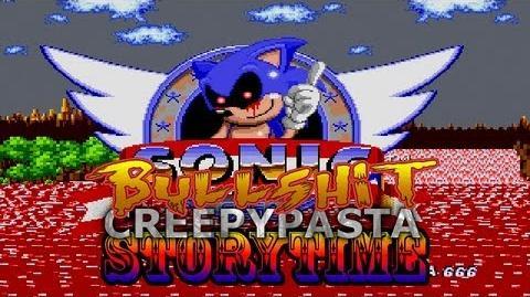 Bullshit Creepypasta Storytime Sonic.EXE