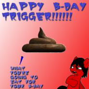 Happy B-Day Trigger