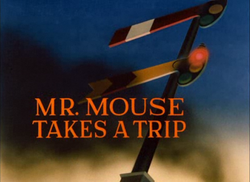 Mr. Mouse Takes a Trip - title card