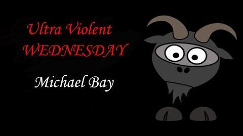 Ultra Violent Wednesday - Uuurrrgghhh Michael Bay