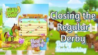 Hay Day Closing the Regular Derby
