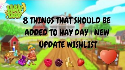 Hay Day 8 Things That Should Be Added! New Update Wishlist! 4