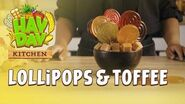 Hay Day Kitchen Lollipops & Toffee 🍭