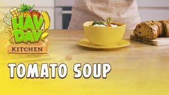 Hay Day Kitchen Tomato Soup! 🍅🥣