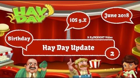Hay Day Live Stream - June 8th 2018 - Hay Day Update, Birthday, iOS 9.x Chat & Play