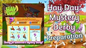 Hay Day How to Prepare for Mystery Derby?