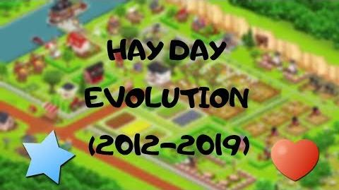 Hay Day Evolution 2012-2019