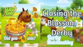 Hay Day Closing the Blossom Derby
