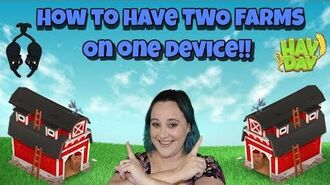 Hay Day-SuperCell ID-How to have Two Farms on one device!!