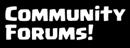 Community Forums!