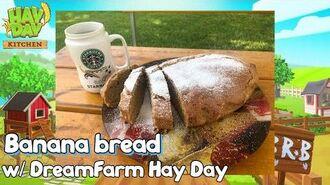 Hay Day Kitchen Banana Bread w DreamFarm Hay Day