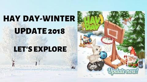 Hay Day Winter Update 2018 - OUT NOW!! LETS EXPLORE!