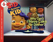 Sid the science kid - Why Can't I have Cake For Dinner