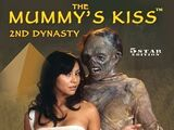 Mummy's Kiss: 2nd Dynasty, The