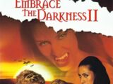 Embrace the Darkness II
