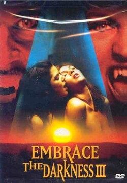 Embrace the Darkness III