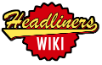 Headliners вики