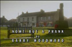 Nowt But a Prank title card