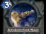 Unidentified Maul