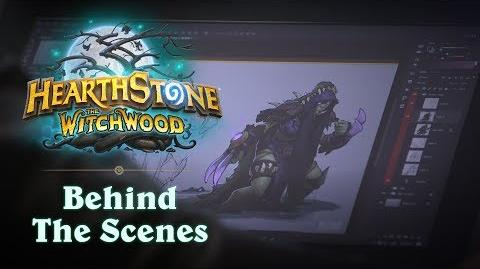 Hearthstone The Witchwood Behind the Scenes