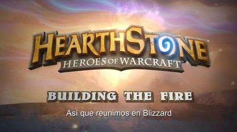 Hearthstone Heroes of Warcraft - Diario de Desarrollo Building The Fire (Subtitulado)