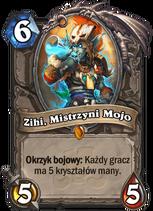 Zihi, Mistrzyni Mojo