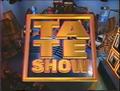 Ta te show