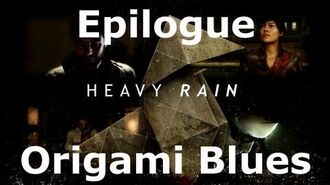 Heavy Rain- Epilogue - Origami Blues