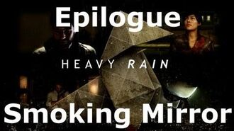 Heavy Rain- Epilogue - Smoking Mirror