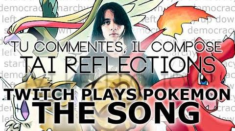 TwitchPlaysPokemon THE SONG - Tai Reflections(feat
