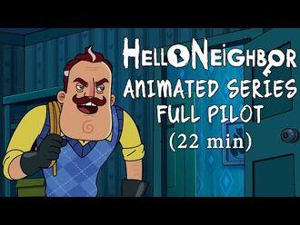 Hello Neighbor Animated Series Full Pilot -22min-