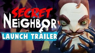 Secret Neighbor - Launch Trailer - OUT NOW!