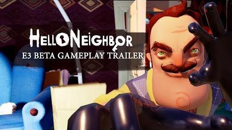 Hello Neighbor E3 Beta Gameplay Trailer
