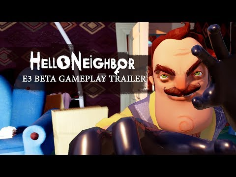 Video - Hello Neighbor E3 Beta Gameplay Trailer | Hello
