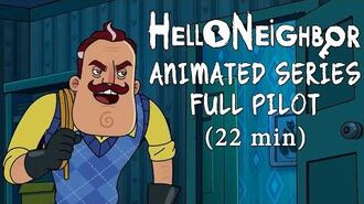 Hello Neighbor Animated Series Full Pilot 22min