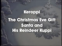 Keroppi The Christmas Eve Gift Santa and His Reindeer Kuppi Title Card