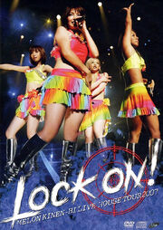 Melon Kinenbi Live House Tour 2007 ~Lock On!~