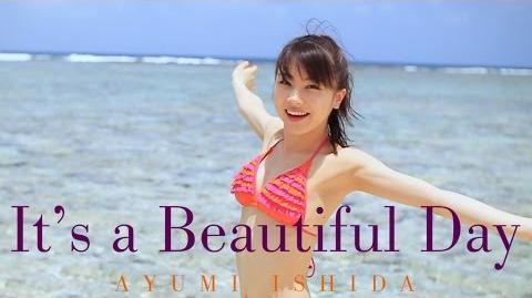 石田亜佑美 Blu-ray 「It's a Beautiful Day」ダイジェスト