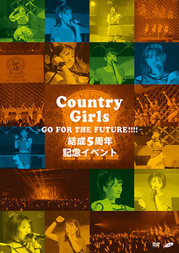 CountryGirls-5ShuunenGoforthefuture-DVD
