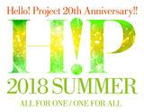 Hello! Project 20th Anniversary!! Hello! Project 2018 SUMMER