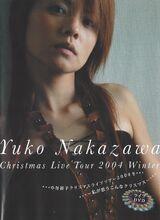 Yuko Nakazawa Christmas Live Tour 2004 Winter ~Watashi ga Omou Konna Christmas~ Live DVD